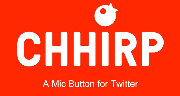 تطبيق Chhirp للاندرويد والايفون نشر تغريدة صوتية على تويتر
