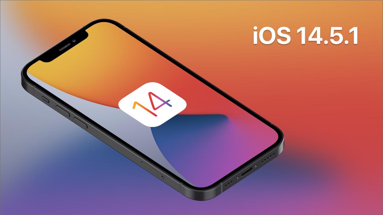 تحميل نظام iOS 14.5.1 IPSW و iPadOS 14.5.1 IPSW